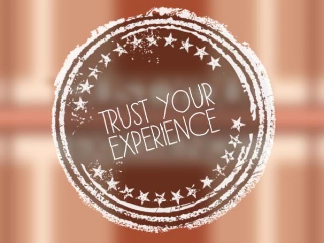 trust your experience