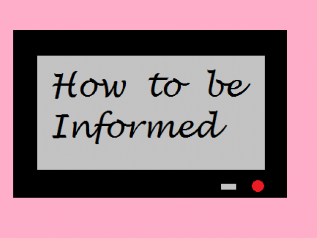 how to be informed  the do u2019s and don u2019ts