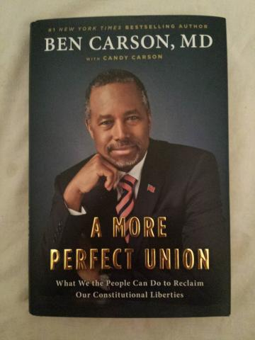 """Book Review: Ben Carson's """"A More Perfect Union: What We The People Can Do To Reclaim Our Constitutional Liberties"""""""