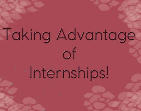 Taking Advantage of Internships